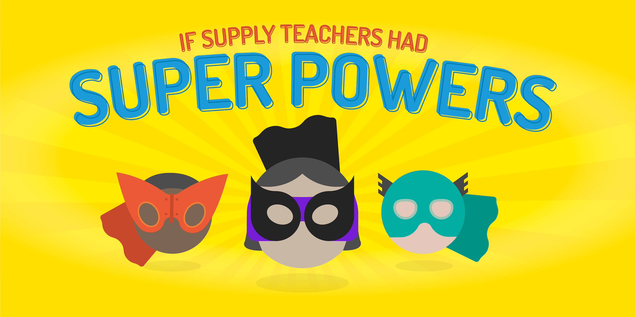 """Illustration of three super heroes, with the text """"If Supply Teachers had Super Powers"""""""